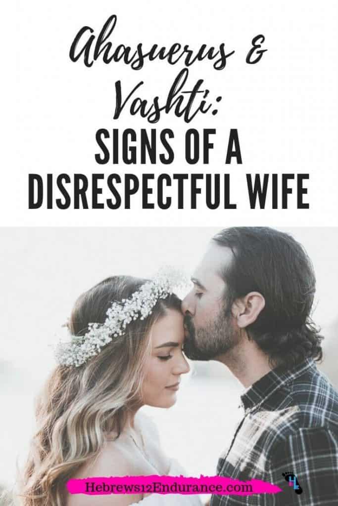 Ahasuerus & Vashti: Signs of a Disrespectful Wife