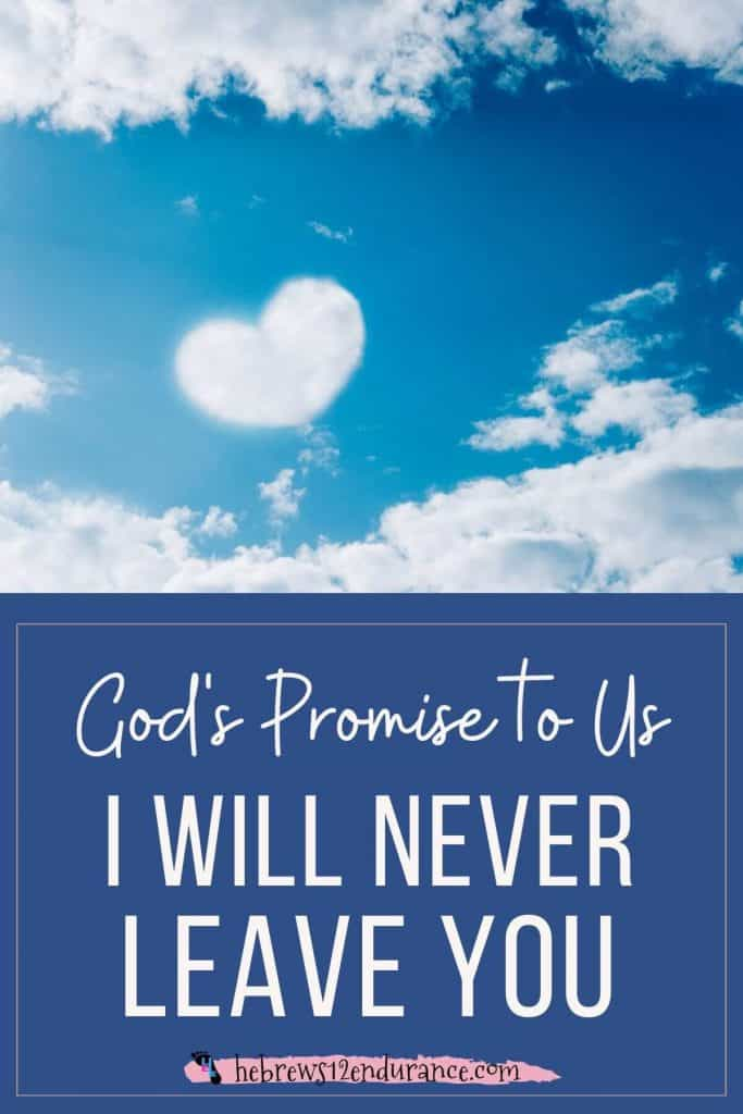"""God's Promise to Us, """"I will never leave you"""""""