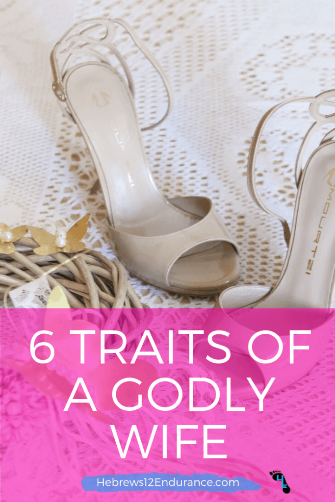 6 traits of a godly wife