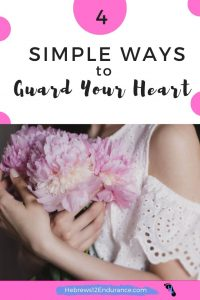4 Simple Ways to Guard Your Heart