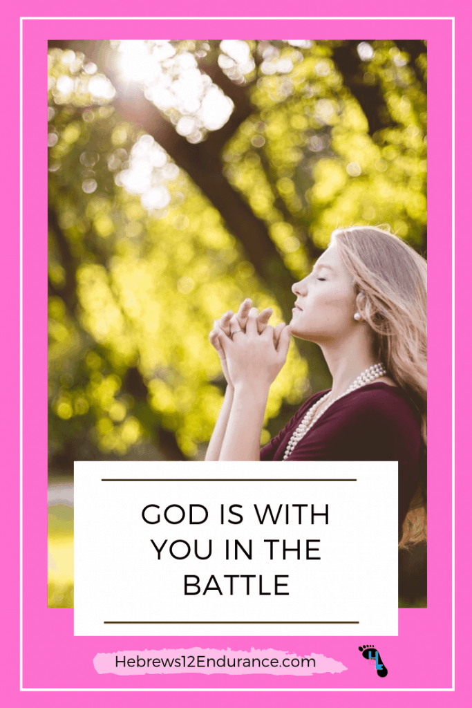 God Is With You in the Battle