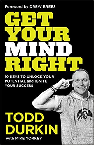 Get Your Mind Right by Todd Durkin