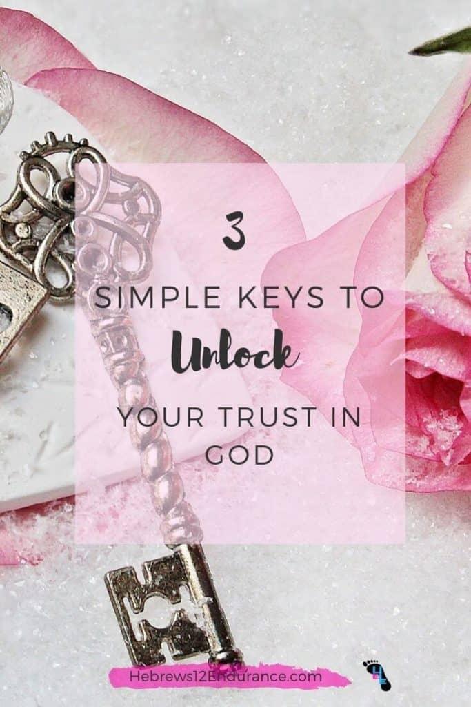 3 Simple Keys to Unlock Your Trust in God