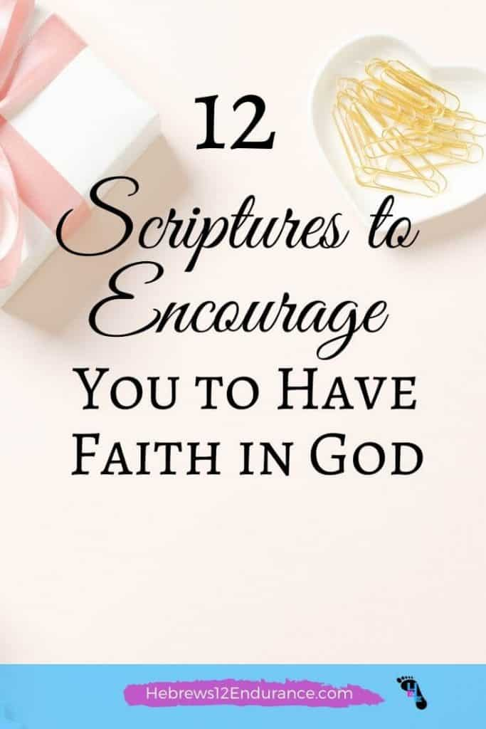 12 Scriptures to Encourage You to Have Faith in God