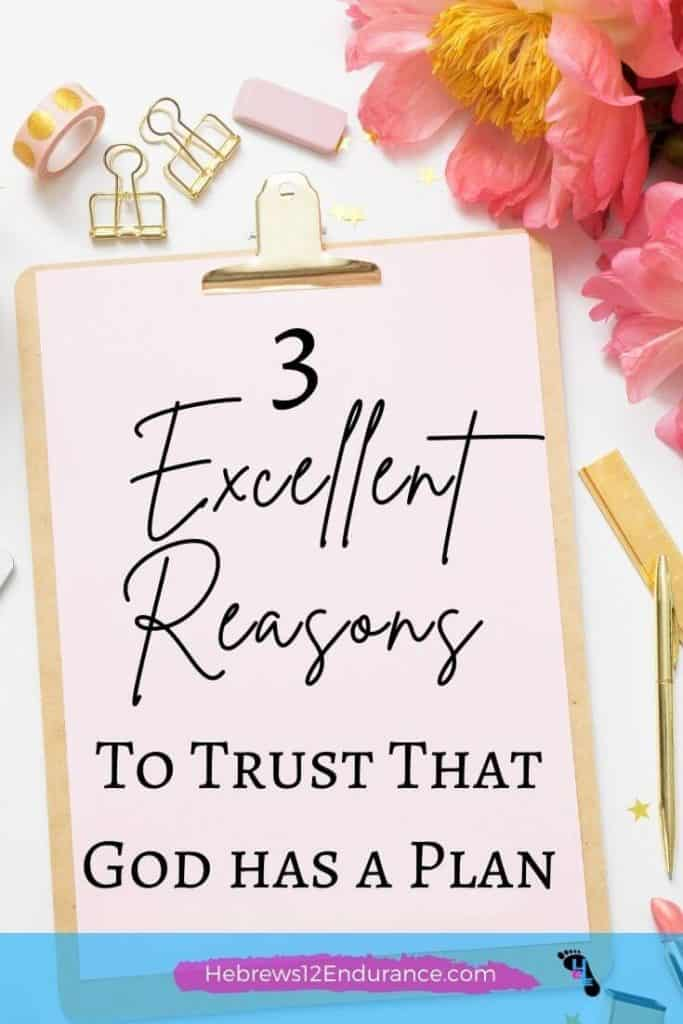 3 Excellent Reasons to Trust That God Has A Plan