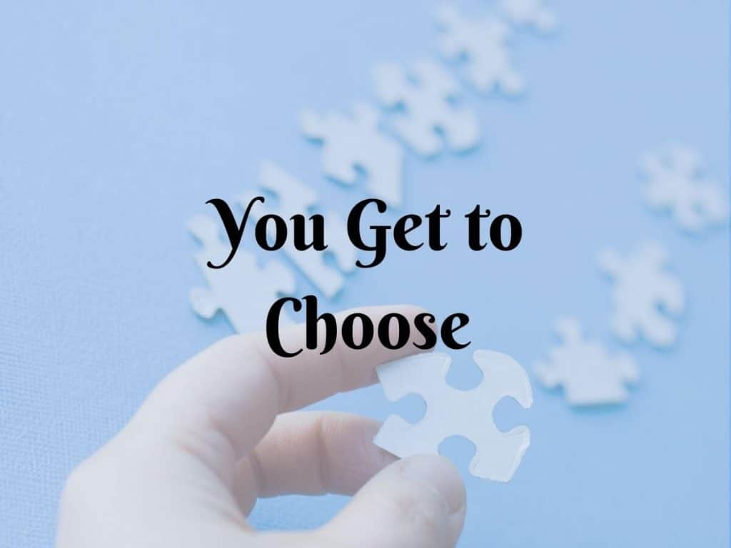 You Get to Choose