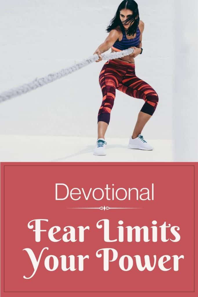 Fear limits your power