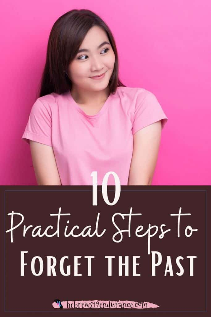 10 Practical Steps to Forget the Past