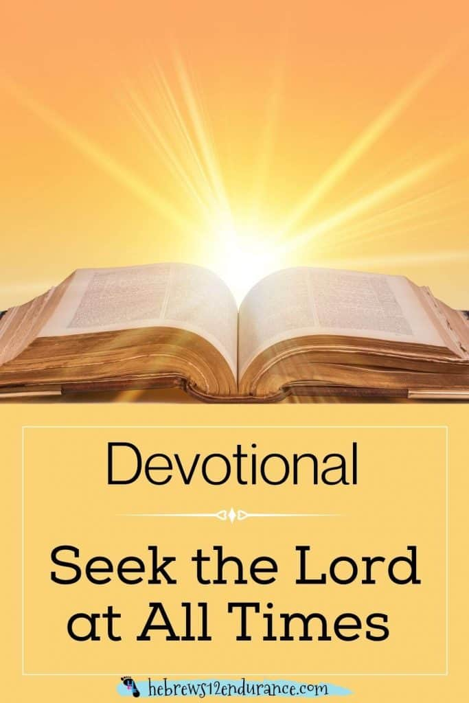 Seek the Lord at all times