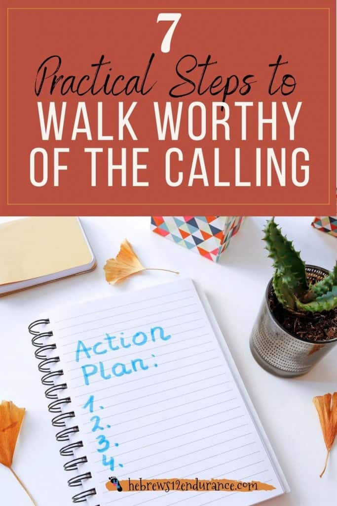 7 Practical Steps to Walk Worthy of the Calling