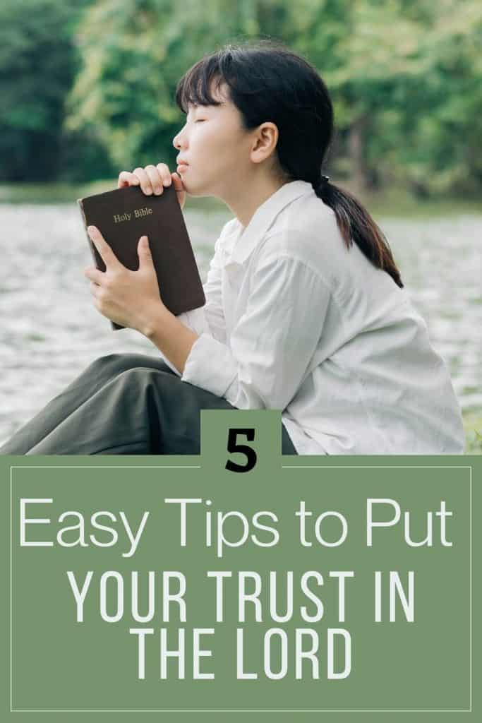 5 Easy Tips to Put Your Trust in the Lord