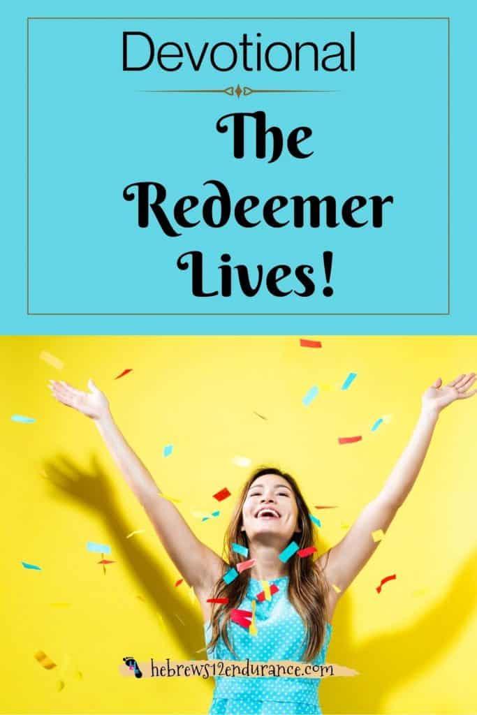 The Redeemer Lives