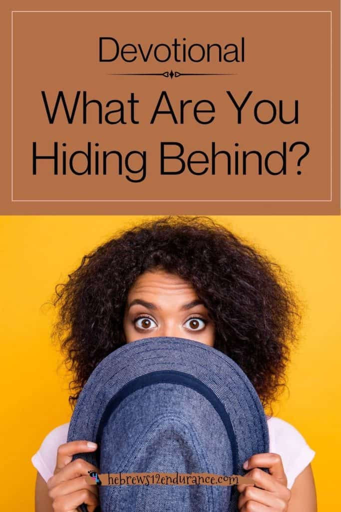 What Are You Hiding Behind?