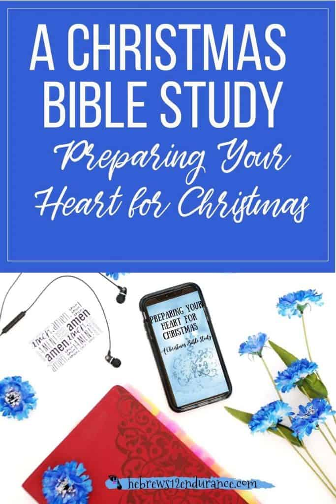 A Christmas Bible Study: Preparing Your Heart for Christmas