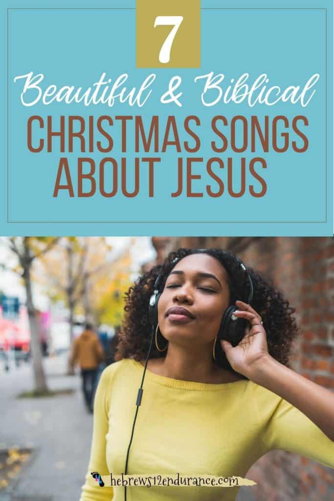 7 Beautiful & Biblical Christmas Songs About Jesus